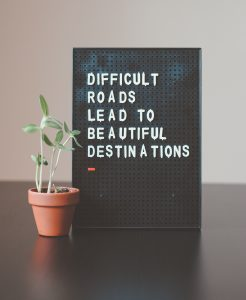 Difficult Roads, Beautiful Destinations